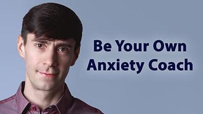 Be Your Own Anxiety Coach - Life Coach Toronto Roman Mironov - Self-Help Video