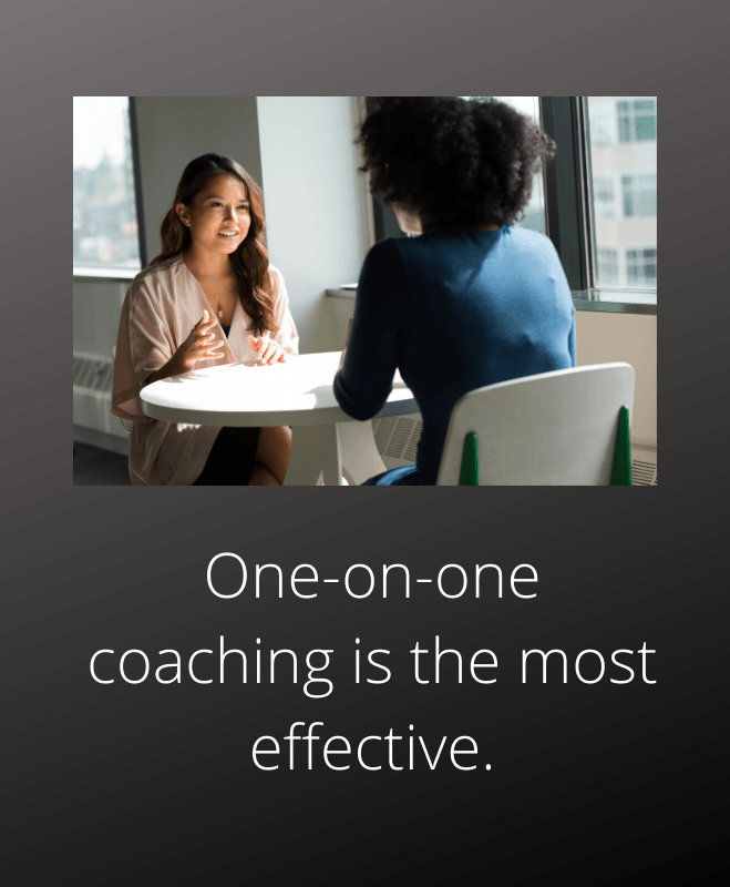 One-on-one life coaching is the most effective