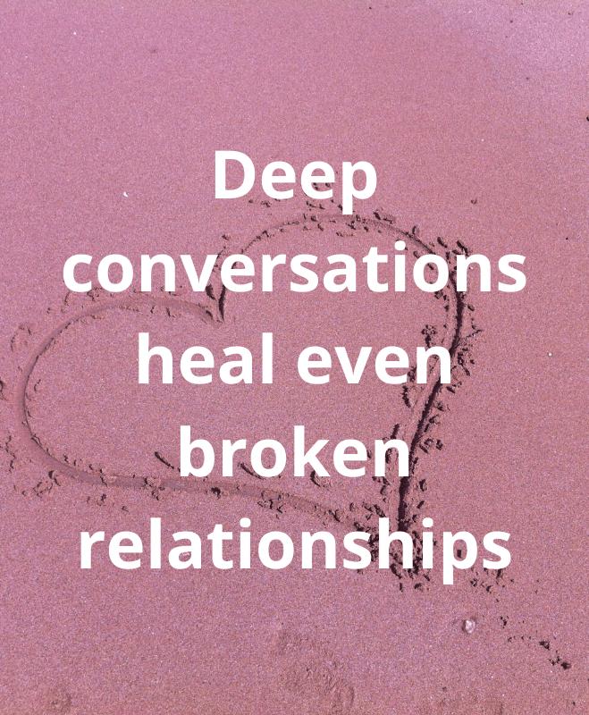 Deep conversations heal relationships