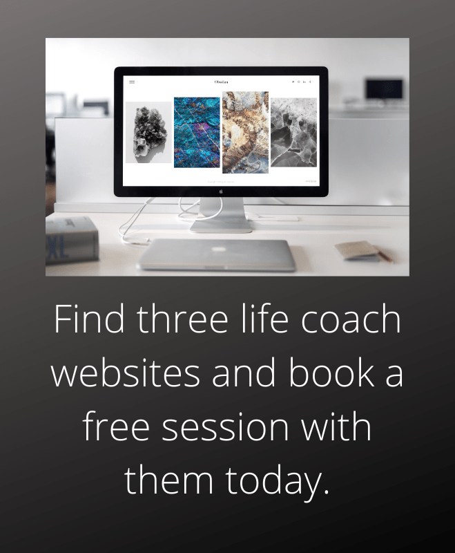 Find three life coach websites and book a session today