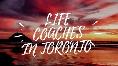 Life coaches Toronto