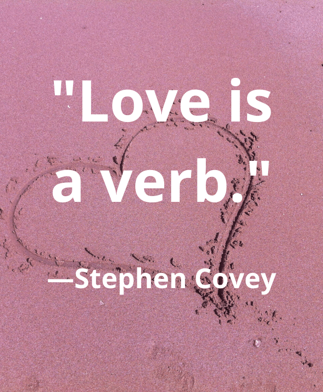 Love is a verb quote by Stephen Covey