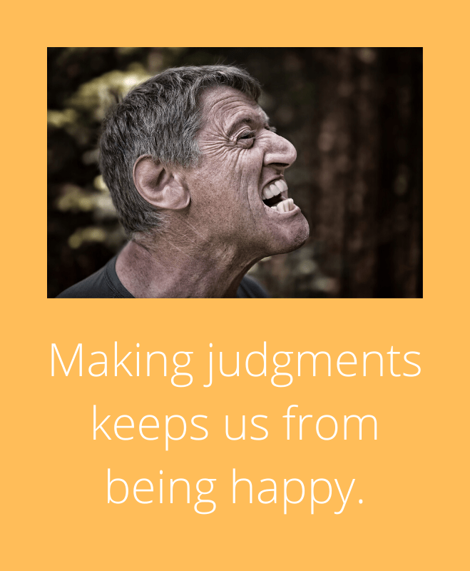 How to stop judging people -Making judgments keeps us from being happy