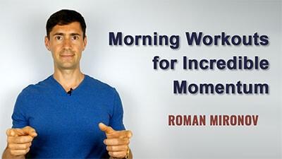 Morning Workouts for Incredible Momentum - Life Coach Toronto Roman Mironov - Self-Help Video