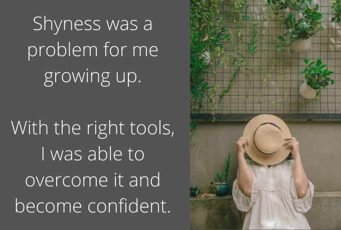 With the right tools, I was able to overcome shyness and become confident