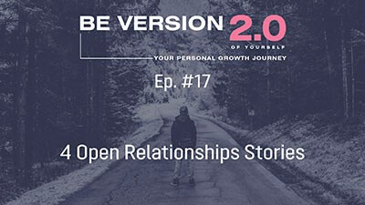 4 Open Relationships Stories - Life Coach Toronto Roman Mironov - Self-help Podcast ep. 17