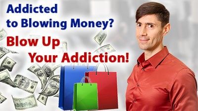 Addicted to Blowing Money_ Blow Up Your Addiction! - Life Coach Toronto Roman Mironov - Self-help video