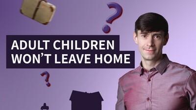 Adult Children Won't Leave Home - Life Coach Toronto Roman Mironov - Self-Help Video