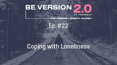 Coping with Loneliness - Life Coach Toronto Roman Mironov - Self-help Podcast ep. 22 (1221)