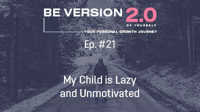 My Child is Lazy and Unmotivated - Life Coach Toronto Roman Mironov - Self-help Podcast ep. 21 (1161)
