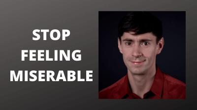 stop-feeling-miserable