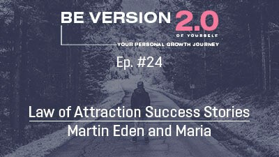 Law of Attraction Success Stories - Martin Eden and Maria - Relationship Coach Roman Mironov - Be Version 2.0 of Yourself Podcast - Ep. 24 (1282)