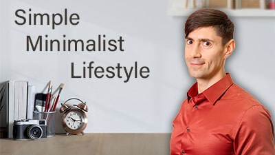 Simple Minimalist Lifestyle - Life Coach Toronto Roman Mironov - Self-Help Video