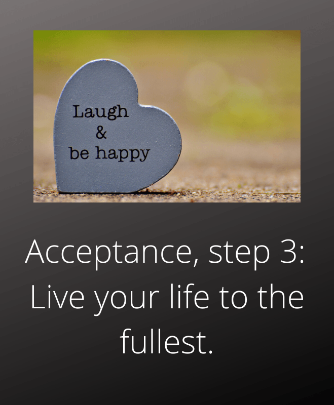 acceptance step 3 live your life to the fullest