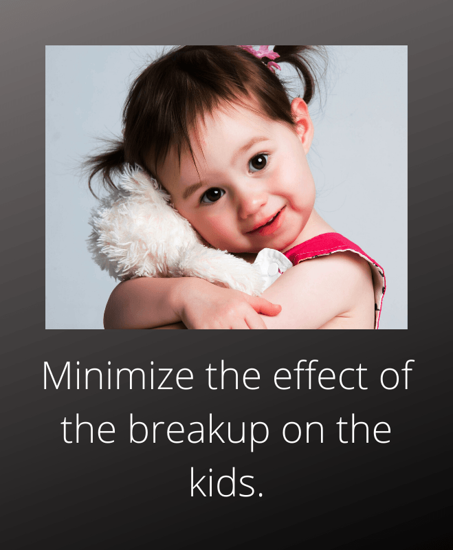 minimize the effect of the breakup on the kids