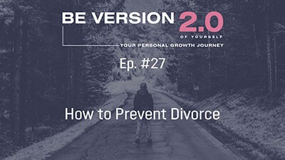 How to Prevent Divorce - Relationship Coach Roman Mironov - Be Version 2.0 of Yourself Podcast - Ep. 27 (1448)