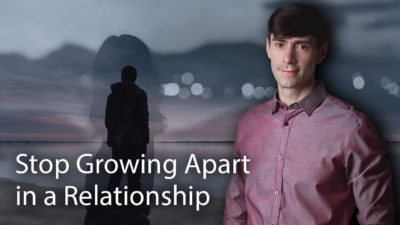 Stop Growing Apart in a Relationship - Life Coach Toronto Roman Mironov - Self-help video