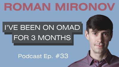 I've Been on OMAD for 3 Months - Life Coach Toronto Roman Mironov - Be Version 2.0 of Yourself Self-Help Podcast - Ep. 33 (2506)