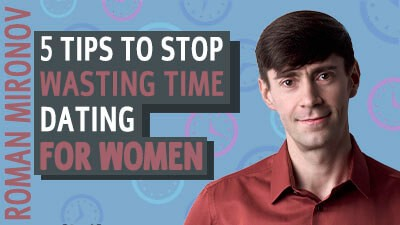 5 Tips to Stop Wasting Time Dating - Relationship Coach Toronto Roman Mironov - Relationship Advice Video