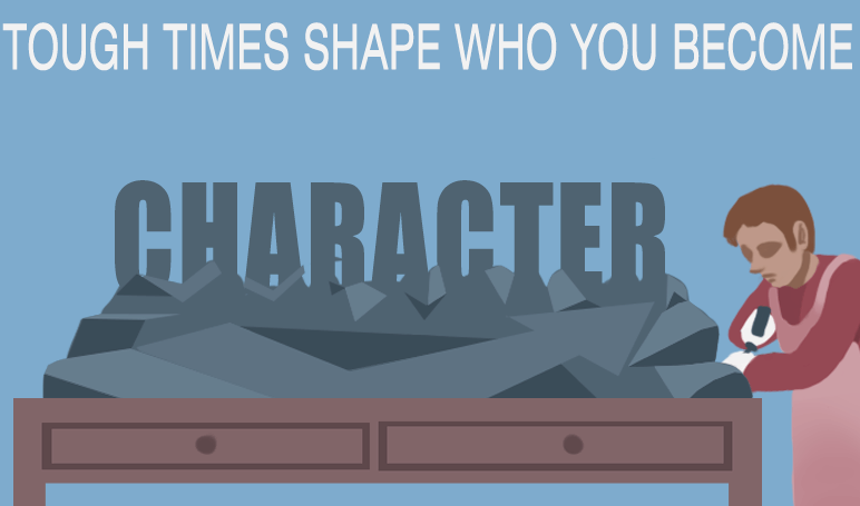 tough-times-shape-you