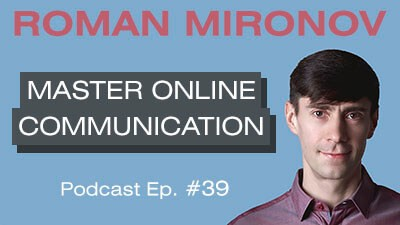 Master Online Communication - Relationship Coach Toronto Roman Mironov - Be Version 2.0 of Yourself Relationship Advice Podcast - Ep. 39 (4338)