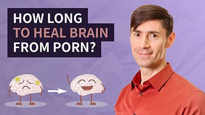 How Long to Heal Brain From Porn_ - NoFap Coach Toronto Roman Mironov - Self-Help Video